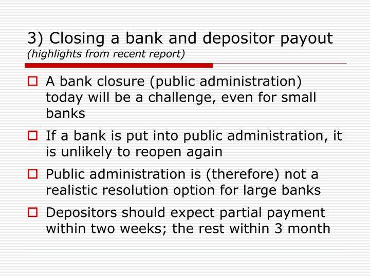 3) Closing a bank and depositor payout