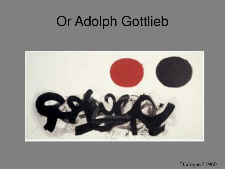 Or Adolph Gottlieb