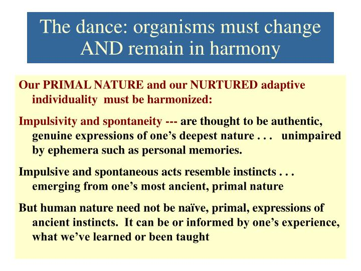The dance: organisms must change AND remain in harmony