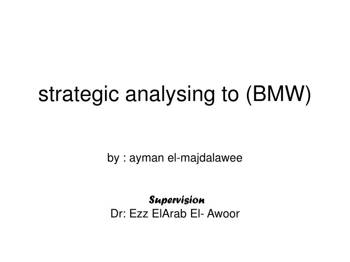 Strategic analysing to bmw