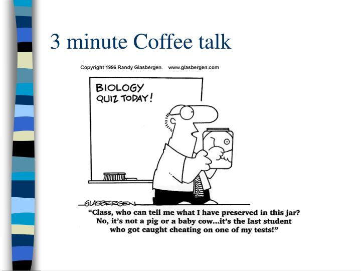 3 minute Coffee talk