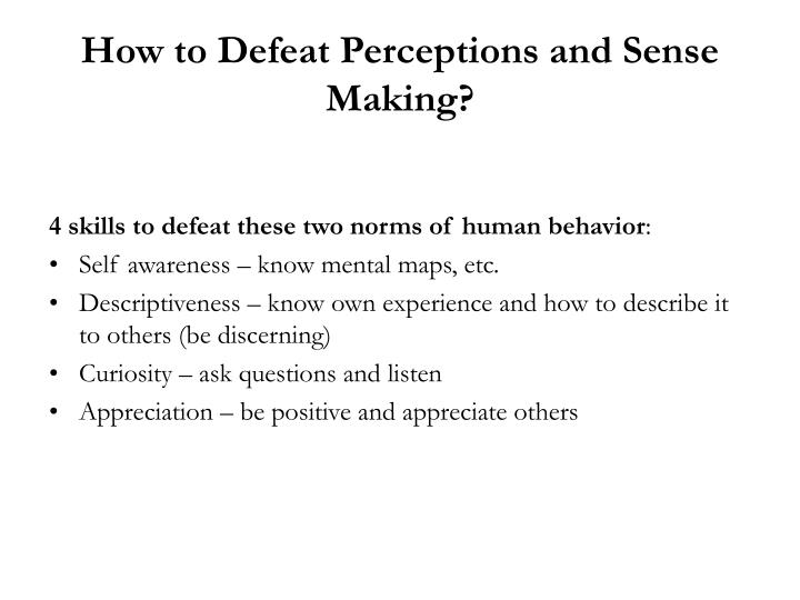 How to Defeat Perceptions and Sense Making?