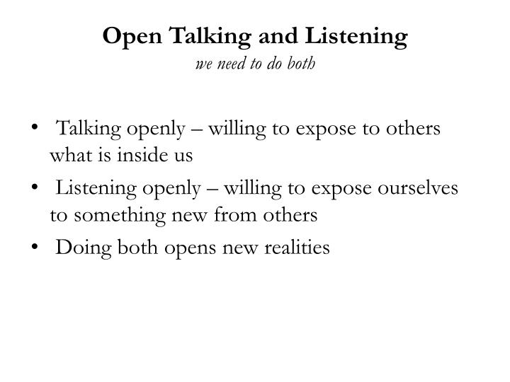 Open Talking and Listening