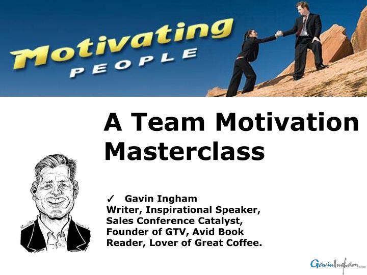 A Team Motivation Masterclass