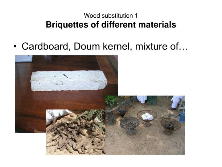 Wood substitution 1