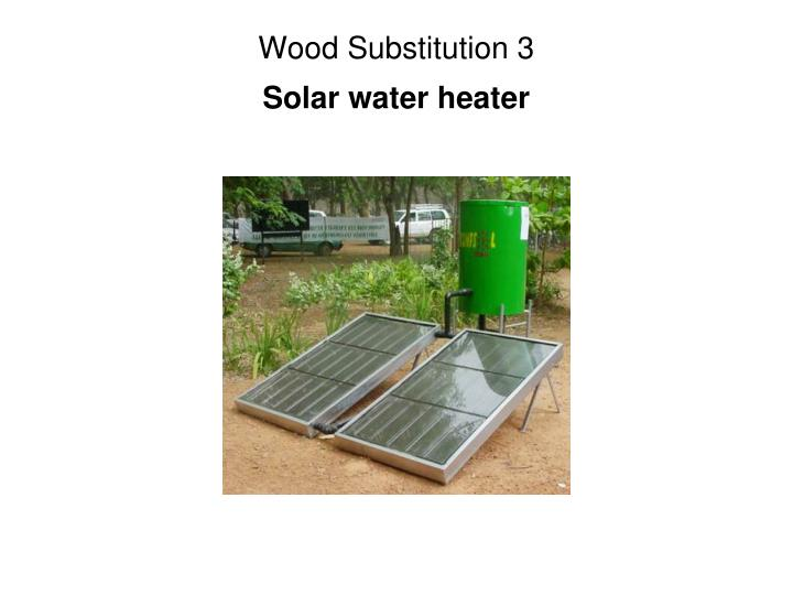 Wood Substitution 3