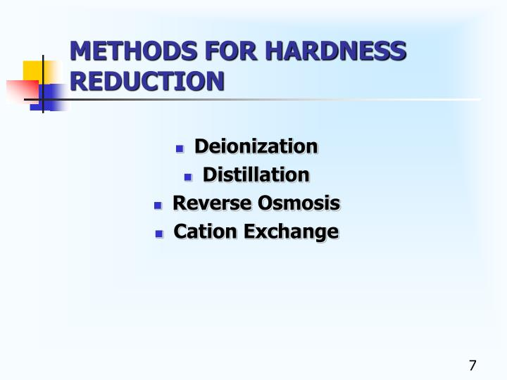 METHODS FOR HARDNESS REDUCTION