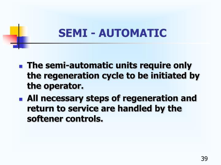 SEMI - AUTOMATIC