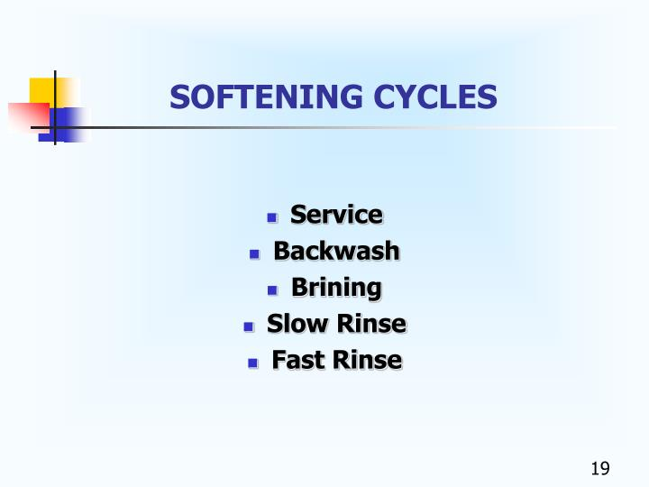 SOFTENING CYCLES