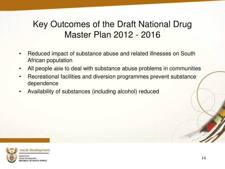Key Outcomes of the Draft National Drug Master Plan 2012 - 2016