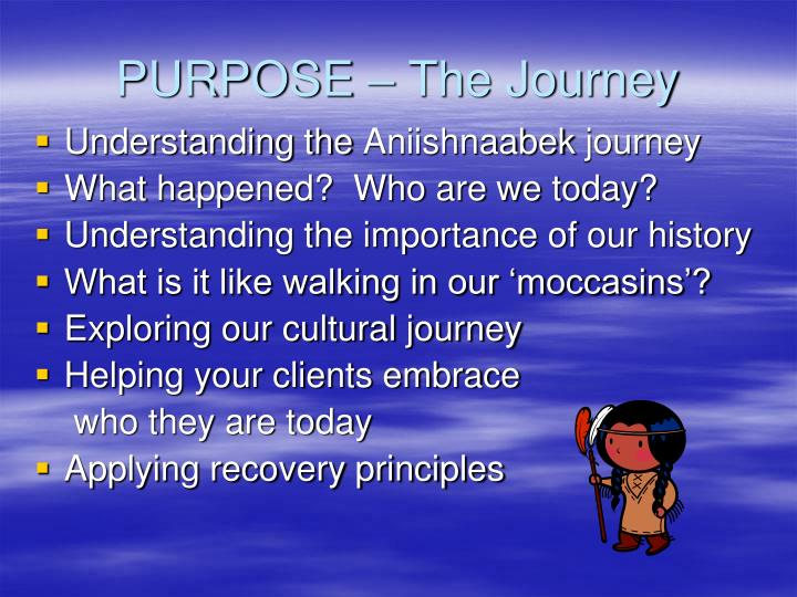 Purpose the journey