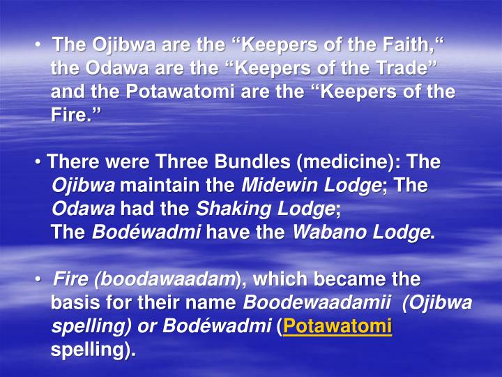 "The Ojibwa are the ""Keepers of the Faith,"""