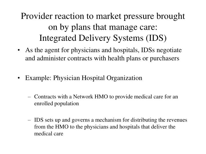 Provider reaction to market pressure brought on by plans that manage care: