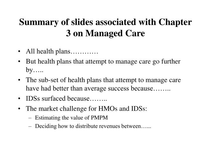Summary of slides associated with Chapter 3 on Managed Care