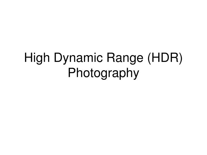 high dynamic range hdr photography