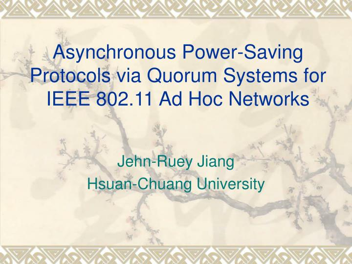 Asynchronous power saving protocols via quorum systems for ieee 802 11 ad hoc networks