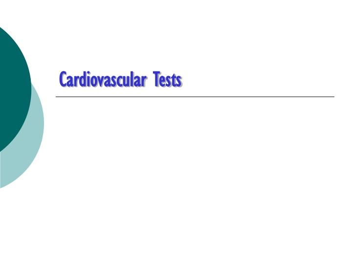 Cardiovascular Tests