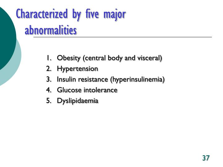 Characterized by five major    abnormalities