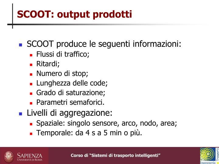 SCOOT: output prodotti