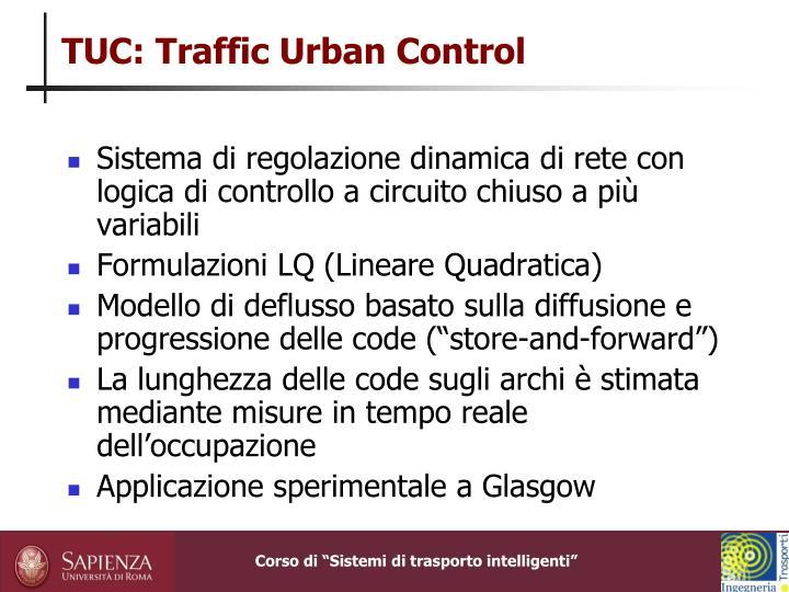 TUC: Traffic Urban Control