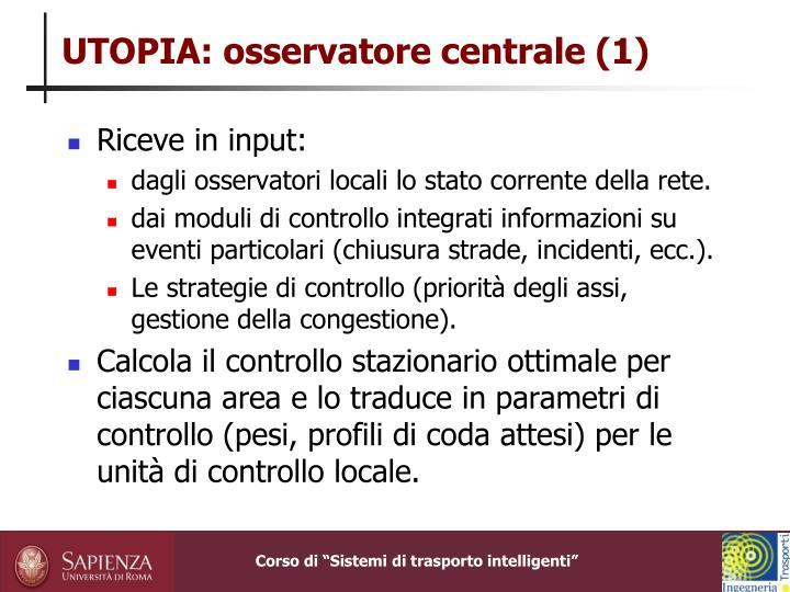 UTOPIA: osservatore centrale (1)