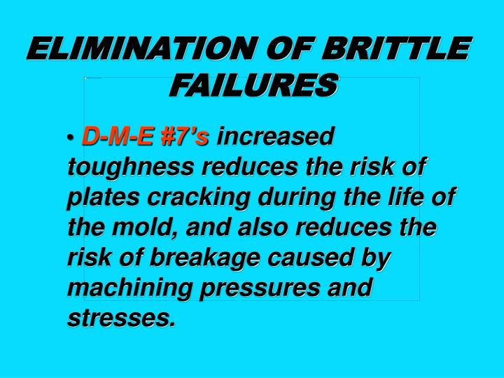 ELIMINATION OF BRITTLE