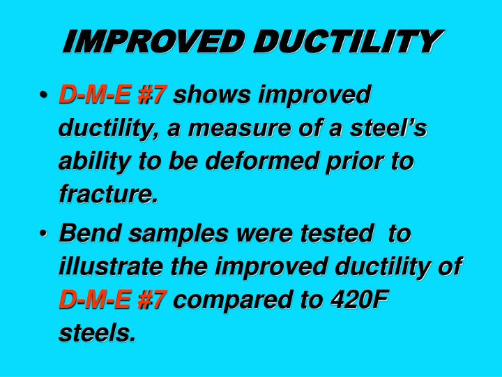 IMPROVED DUCTILITY