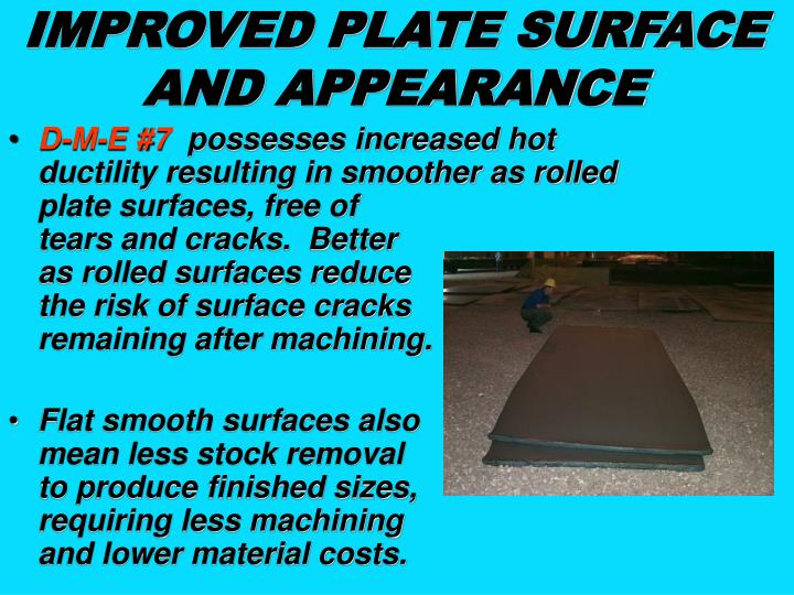 IMPROVED PLATE SURFACE AND APPEARANCE