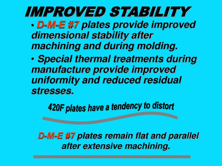 IMPROVED STABILITY