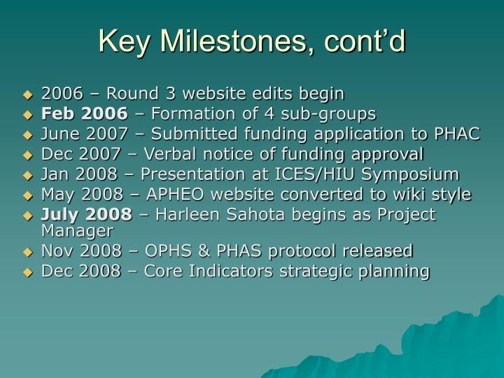 Key Milestones, cont'd