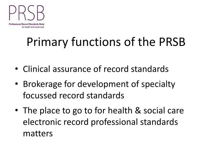 Primary functions of the PRSB