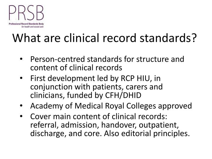 What are clinical record standards?