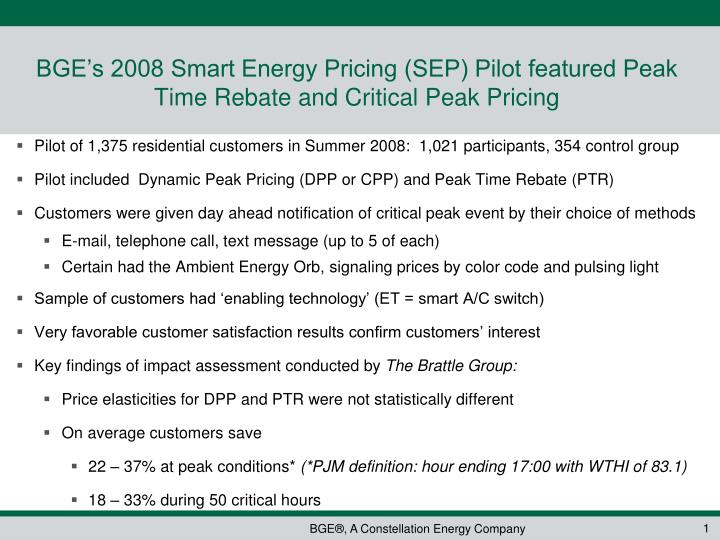 Bge s 2008 smart energy pricing sep pilot featured peak time rebate and critical peak pricing