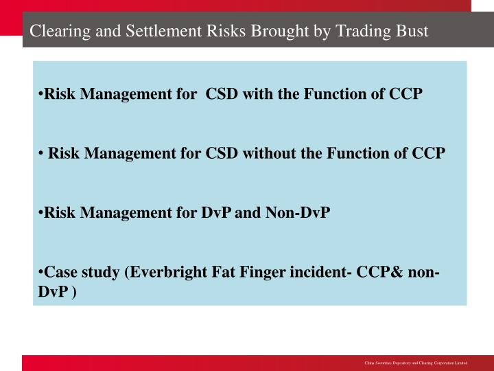 Clearing and Settlement Risks Brought by Trading Bust