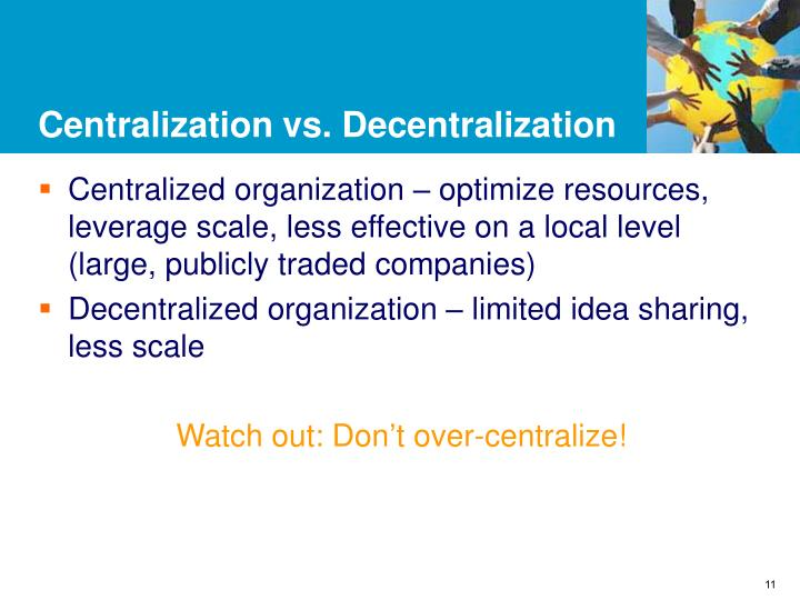 Centralization vs. Decentralization