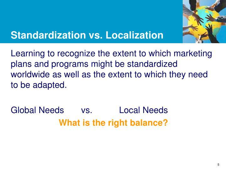 Standardization vs. Localization