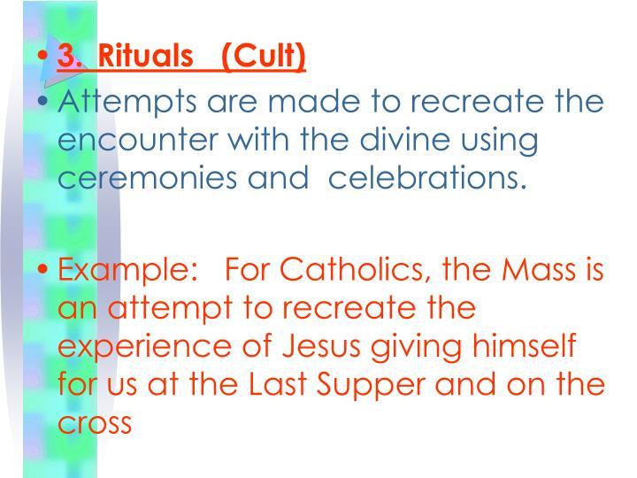 3.Rituals   (Cult)