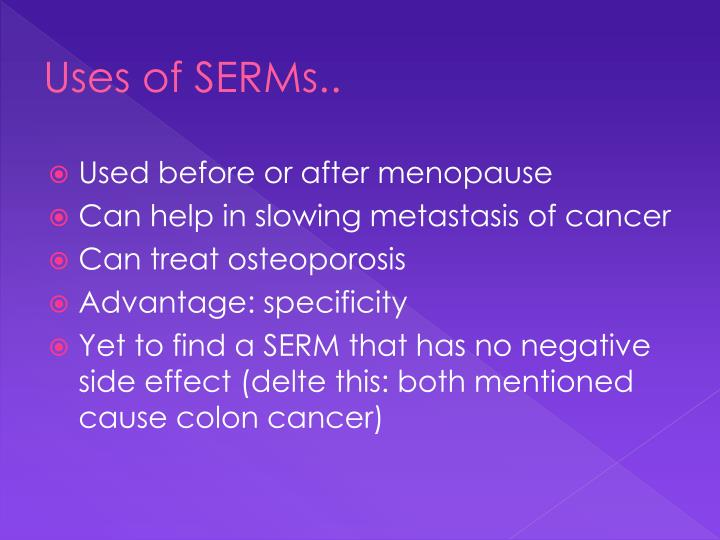 Uses of SERMs..