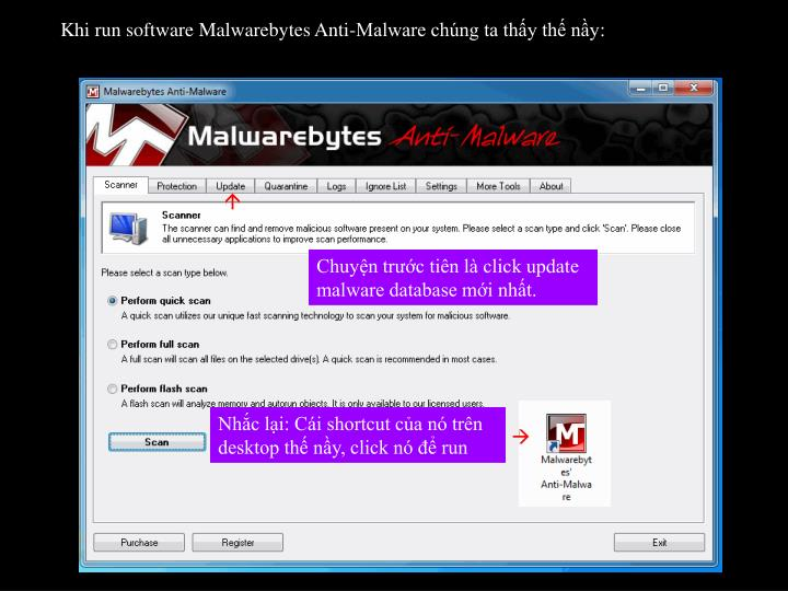 Khi run software Malwarebytes Anti-Malware chng ta thy th ny: