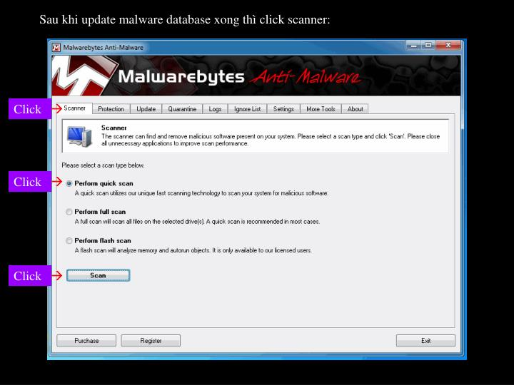 Sau khi update malware database xong th click scanner: