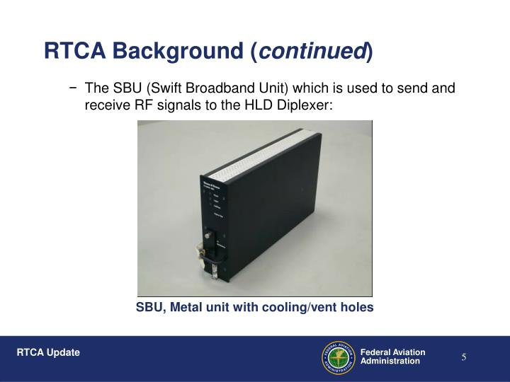 The SBU (Swift Broadband Unit) which is used to send and receive RF signals to the HLD Diplexer: