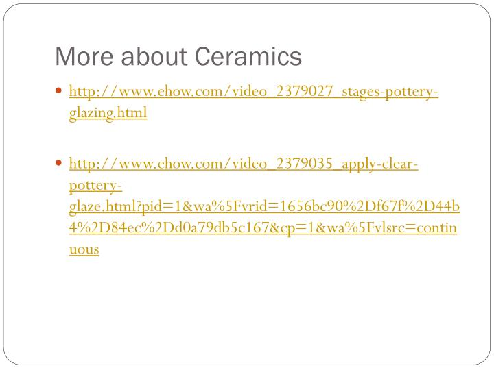More about Ceramics