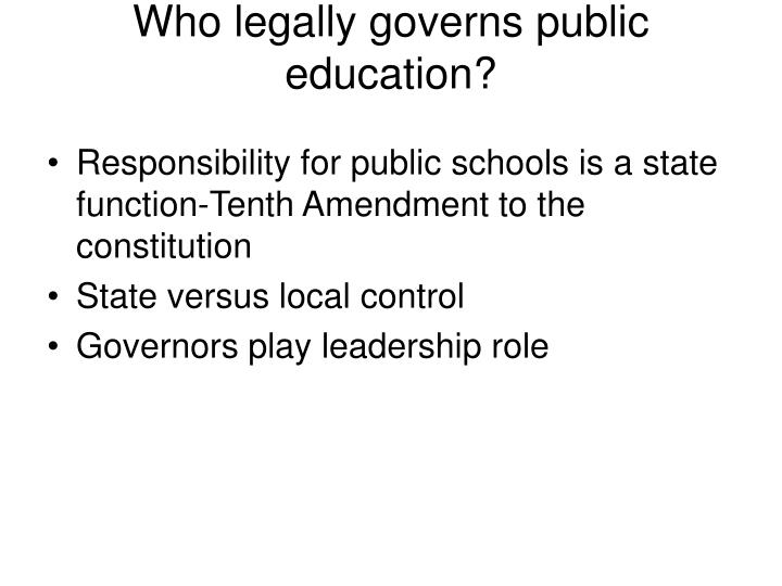 Who legally governs public education?