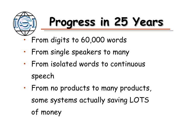 Progress in 25 Years