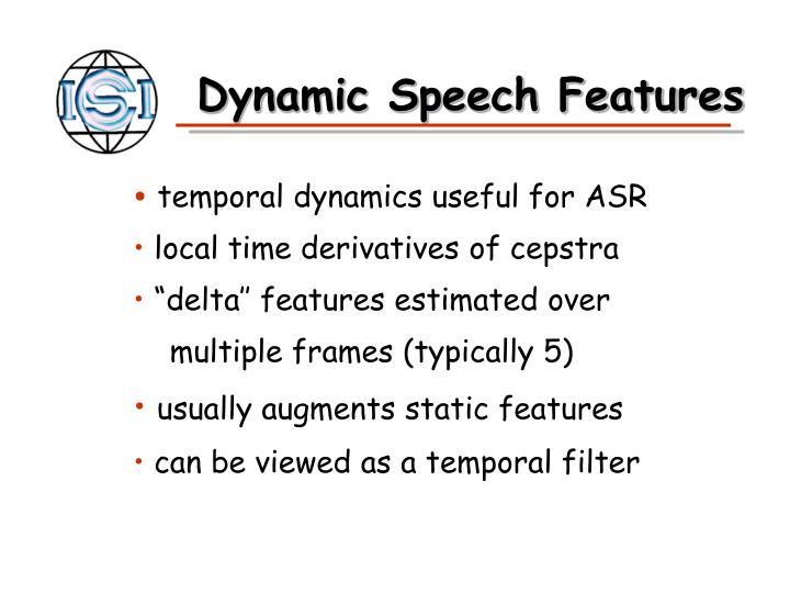 Dynamic Speech Features