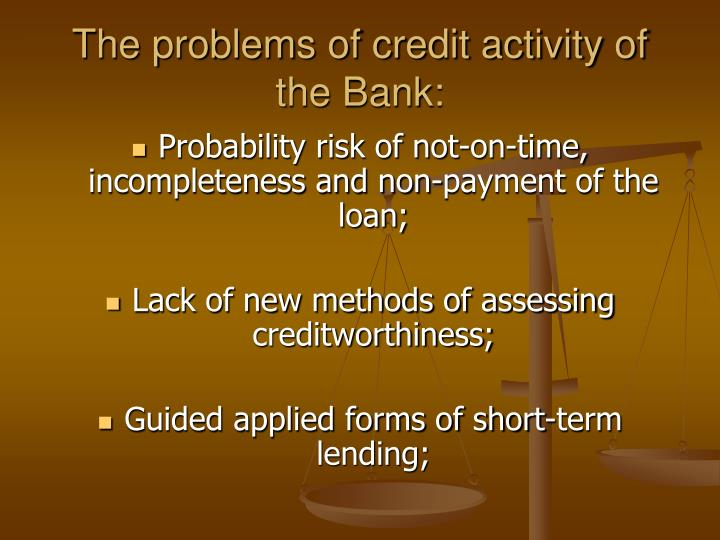 The problems of credit activity of the Bank: