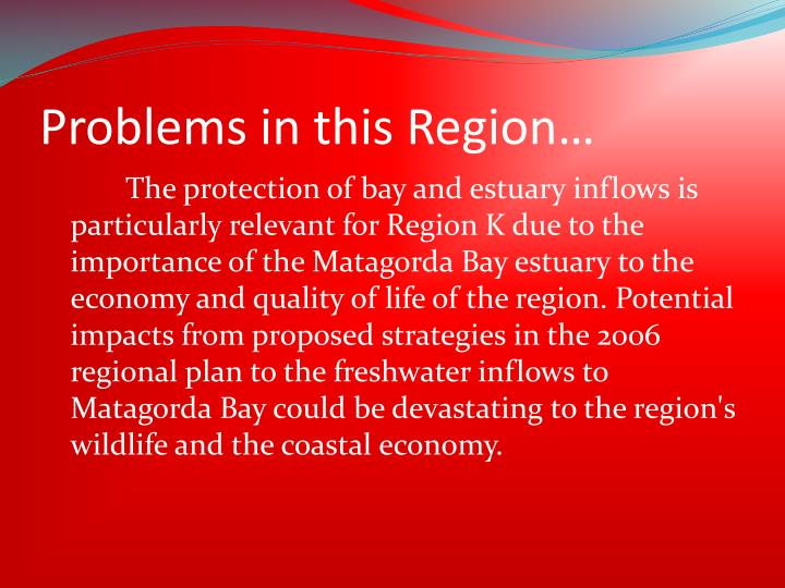 Problems in this Region…