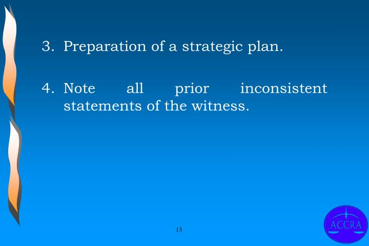 3.	Preparation of a strategic plan.