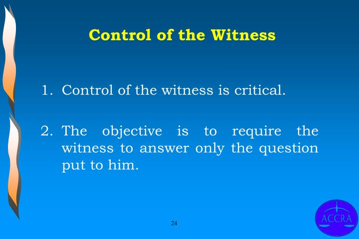 Control of the Witness