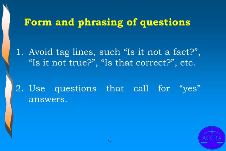 Form and phrasing of questions